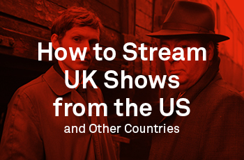 Stream British TV from the United States
